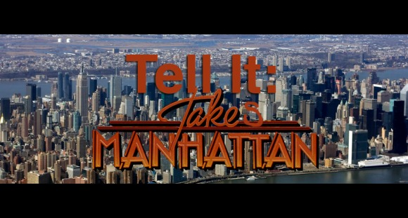 Tell It Takes Manhattan
